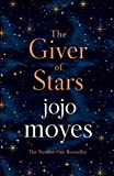 The Giver of Stars (2019): Fall in love with the enchanting 2020 Sunday Times bestseller from the author of Me Before You - Jojo Moyes