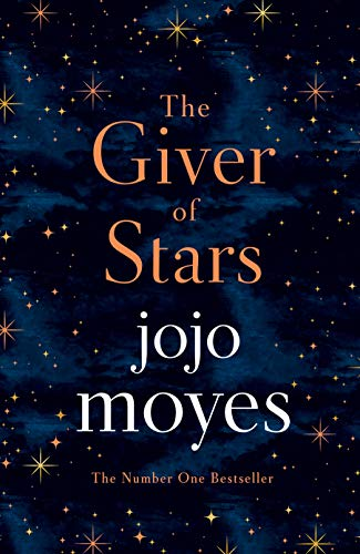 The Giver of Stars (2019): Fall in love with the enchanting 2020 Sunday Times bestseller from the author of Me Before You