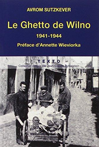 Le Ghetto de Wilno : 1941-1944