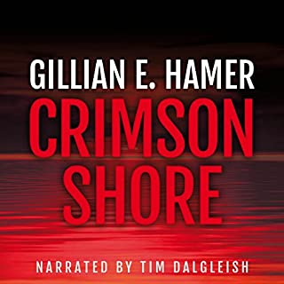 Crimson Shore     The Gold Detectives, Book 1              By:                                                                                                                                 Gillian Hamer                               Narrated by:                                                                                                                                 Tim Dalgleish                      Length: 11 hrs and 28 mins     10 ratings     Overall 4.7