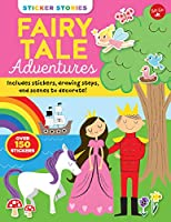 Sticker Stories: Fairy Tale Adventures: Includes stickers, drawing steps, and scenes to decorate!