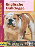 Englische Bulldogge, Praxisratgeber