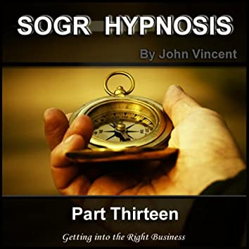 The Science of Getting Rich Hypnosis: Part Thirteen, Getting into the Right Business