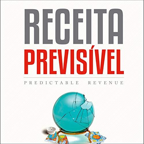 Receita Previsível Audiobook By Aaron Ross, Marylou Tyler cover art