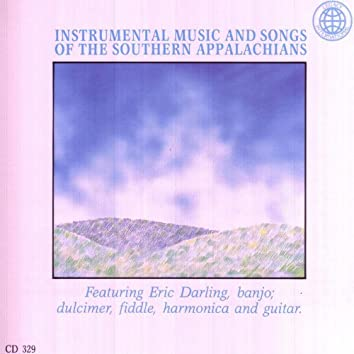 Instrumental Music and Songs of the Southern Appalachians