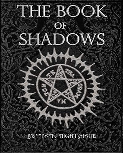 The Book of Shadows: Beginner Witchcraft Rituals...