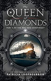 The Queen of Diamonds: Part 2 of the Red Dog Conspiracy by [Patricia Loofbourrow, Amber Morant]