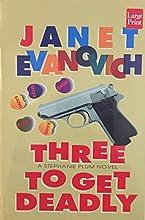 Three To Get Deadly (Stephanie Plum, #3)