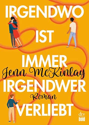 Buchseite und Rezensionen zu 'Irgendwo ist immer irgendwer verliebt (dtv bold)' von Jenn McKinlay
