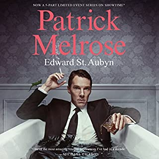 Patrick Melrose: The Novels audiobook cover art