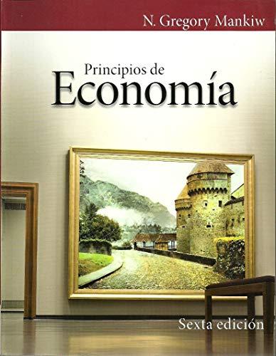 Principios de economía 6ª edición (Español) : N. GREGORY MANKIW (8497328973)