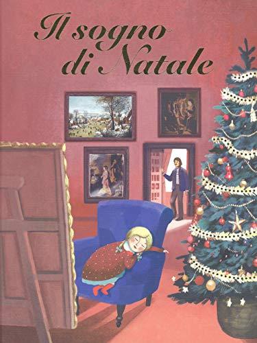 Il sogno di Natale. Ediz. a colori