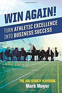 Win Again!: Turn Athletic Excellence into Business Success