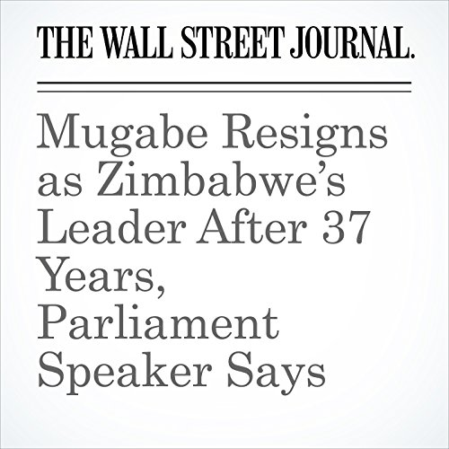 Mugabe Resigns as Zimbabwe's Leader After 37 Years, Parliament Speaker Says copertina