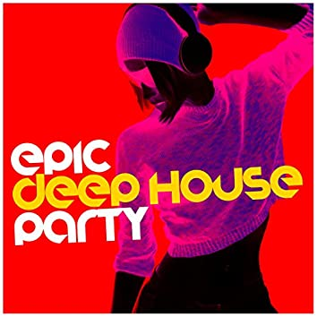 Epic Deep House Party