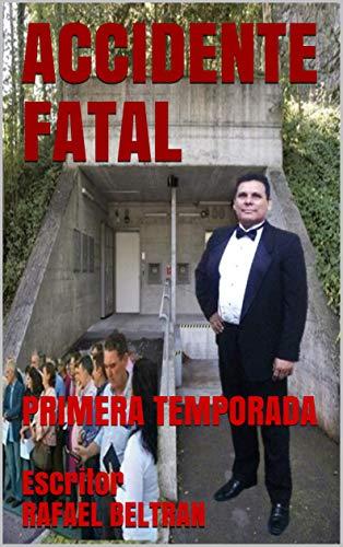 ACCIDENTE FATAL : PRIMERA TEMPORADA (ADCIDENTE FATAL nº 1)