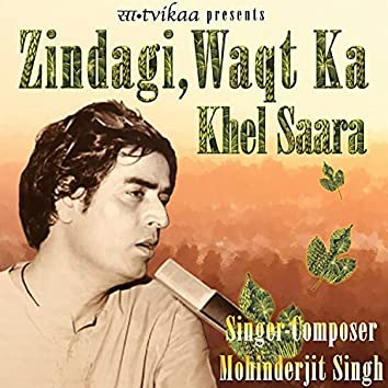 Zindagi Waqt Ka Khel Saara