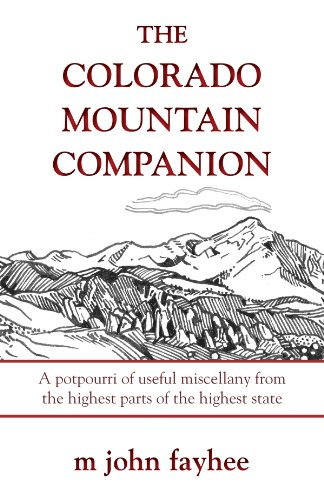 Compare Textbook Prices for The Colorado Mountain Companion: A Potpourri of Useful Miscellany from the Highest Parts of the Highest State The Pruett Series 1 Edition ISBN 9780871089601 by Fayhee, Mr. M. John