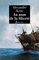 Au nom de la liberté d'Alexander Kent