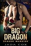 Big Dragon: A Dragon Shifter Romance (Dragon Mansion Book 3)