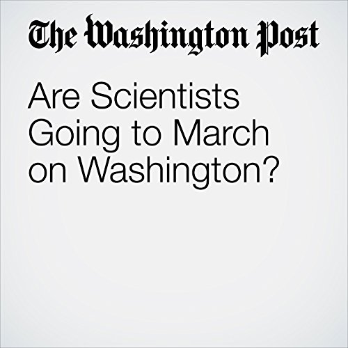 Are Scientists Going to March on Washington? copertina