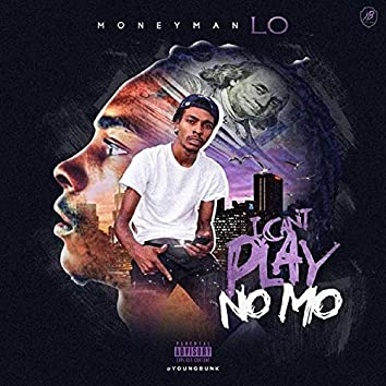 I Can't Play No Mo