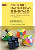 Nociones matemáticas elementales: aritmética, magnitudes, geometría, probabilidad y est...