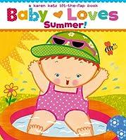 Baby Loves Summer! (Karen Katz Lift-the-Flap Books)