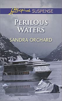 Perilous Waters: Faith in the Face of Crime (Love Inspired Suspense) by [Sandra Orchard]