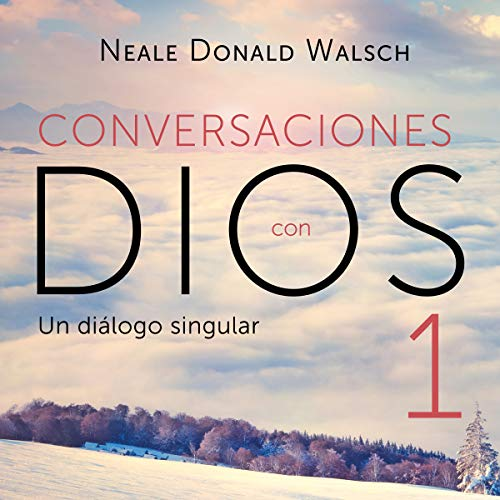 Conversaciones con Dios 1 [Conversations with God 1] audiobook cover art