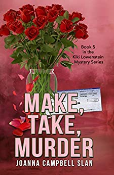 Make, Take, Murder: Book #5 in the Kiki Lowenstein Mystery Series (Can be read as a stand-alone book.) by [Joanna Campbell Slan]