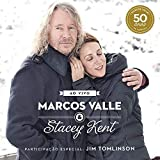 Marcos Valle & Stacey Kent Ao Vivo Comemorando os 50 Anos de Marcos Valle (Bonus Track Version)