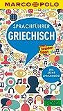 MARCO POLO Sprachführer Griechisch: Nie mehr sprachlos! Die wichtigsten Wörter für deinen Griechenland-Urlaub