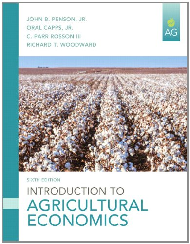 Compare Textbook Prices for Introduction to Agricultural Economics 6 Edition ISBN 9780133379488 by Penson, John B.,Capps Jr., Oral,Rosson III, C. Parr,Woodward, Richard T.