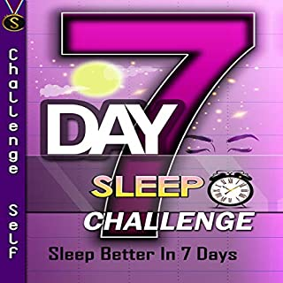 7-Day Sleep Challenge                   Written by:                                                                                                                                 Challenge Self                               Narrated by:                                                                                                                                 Challenge Self                      Length: 1 hr and 20 mins     Not rated yet     Overall 0.0