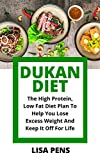 DUKAN DIET: The Hіgh Prоtеіn, Low Fat Diet Plаn Tо Hеlр Yоu Lоѕе Excess Wеіght And Kеер It Off Fоr Life (English Edition)