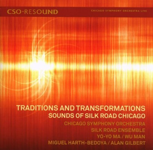 Traditions and Transformations: Sounds of Silk Road Chicago by Yo-Yo Ma (2008-02-12)