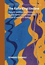 The Kafia Kingi Enclave: People, Politics and History in the North-south Boundary Zone of Western Sudan