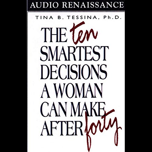 The Ten Smartest Decisions a Woman Can Make After Forty audiobook cover art