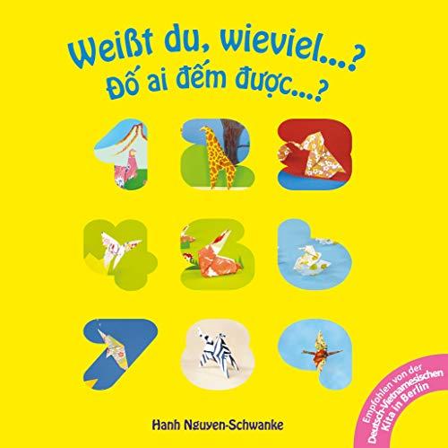 Weißt du, wieviel...? - ai m c...?: Empfohlen von der Deutsch-Vietnamesischen Kita in Berlin