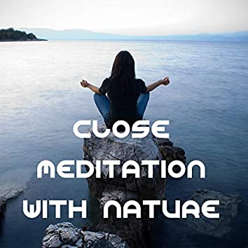 Close Meditation with Nature