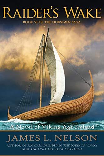 Raider's Wake: A Novel of Viking Age Ireland (The Norsemen Saga) (Volume 6)