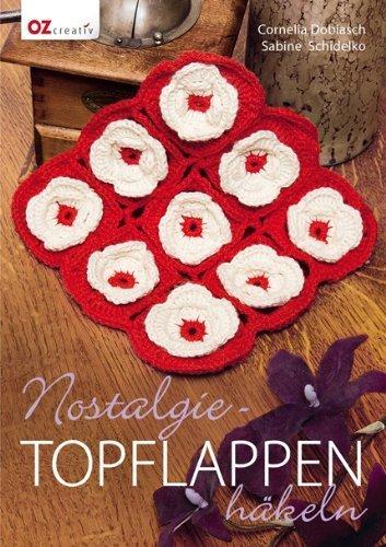 Nostalgie-Topflappen h?keln by Cornelia Dobaisch;Sabine Schidelko(2012-08-01)