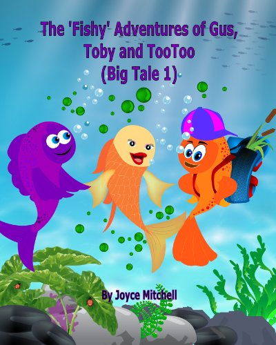 """The Fishy Adventures of Gus, Toby and TooToo: Book 1…A Hilarious Book for Kids Age 6-10 (The Amazing Adventures of Gus and Toby """"Book 1"""" (Big Tale 1)"""