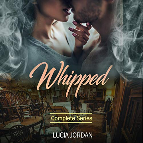 Whipped (An Adult Romance) Complete Series cover art