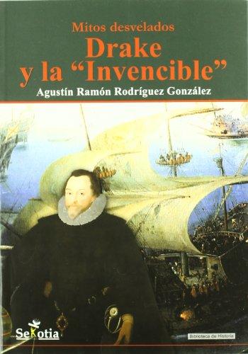 Drake y La Invencible (Biblioteca De Historia)