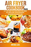 AIR FRYER COOKBOOK #2020: Let's start using the Air Fryer ! Improve your cooking skills with Classic , Keto or Vegan recipes. For Beginners and Advanced Users.