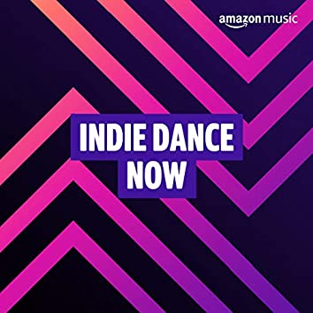 Indie Dance Now