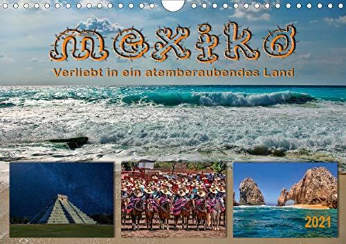 Mexiko - verliebt in ein atemberaubendes Land (Wandkalender 2021 DIN A4 quer)