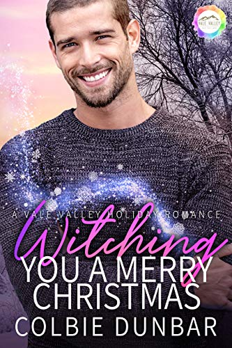 Witching You A Merry Christmas: A Holiday Romance (Vale Valley Season Four Book 11) (English Edition)